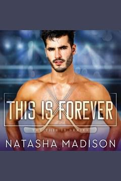 This is forever [electronic resource] / Natasha Madison.