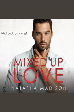 Mixed up love [electronic resource] / Natasha Madison.