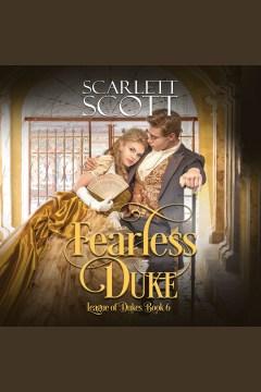 Fearless duke [electronic resource] / Scarlett Scott.