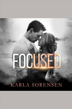 Focused : a hate to love sports romance [electronic resource] / Karla Sorensen.