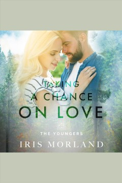 Taking a chance on love [electronic resource] / Iris Morland.