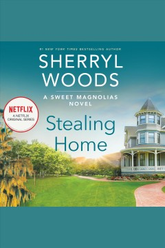 Stealing home [electronic resource] / Sherryl Woods.