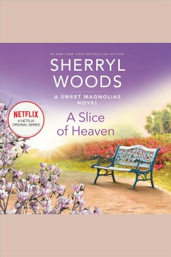 A slice of heaven [electronic resource] / Sherryl Woods.