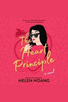 The heart principle [electronic resource] / Helen Hoang.