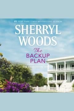 The backup plan [electronic resource] / Sherryl Woods.