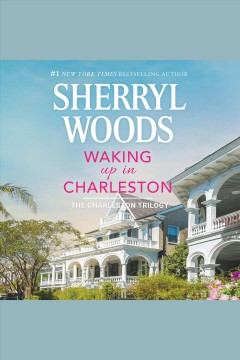 Waking up in Charleston [electronic resource] / Sherryl Woods.