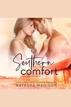 Southern comfort [electronic resource] / Natasha Madison.