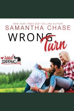 Wrong turn [electronic resource] / Samantha Chase.