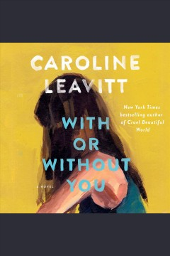 With or without you [electronic resource] / Caroline Leavitt.