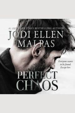 Perfect chaos [electronic resource] / Jodi Ellen Malpas.