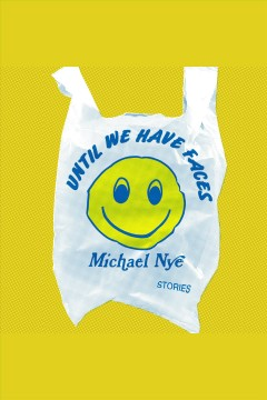 Until we have faces [electronic resource] / Michael Nye.