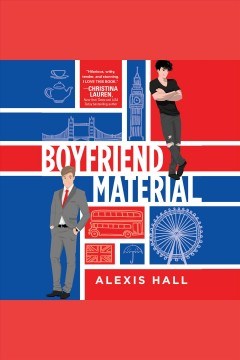 Boyfriend material [electronic resource] / Alexis Hall.