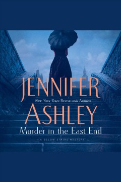 Murder in the East End : Kat Holloway Mystery Series, Book 4 [electronic resource] / Jennifer Ashley.