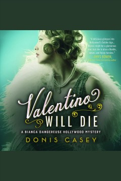 Valentino will die [electronic resource] / Donis Casey.