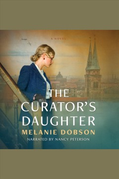 The curator's daughter [electronic resource] / Melanie Dobson.