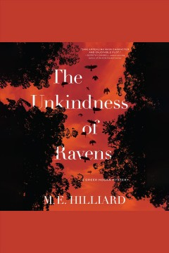 The unkindness of ravens [electronic resource] / M. E. Hilliard.