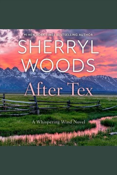 After Tex [electronic resource] / Sherryl Woods.