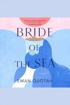Bride of the sea : a novel [electronic resource] / Eman Quotah.
