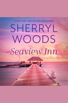 Seaview Inn [electronic resource] / Sherryl Woods.