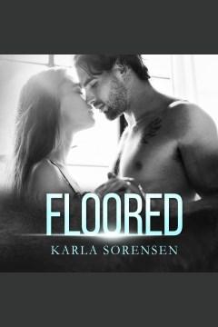 Floored [electronic resource] / Karla Sorensen.