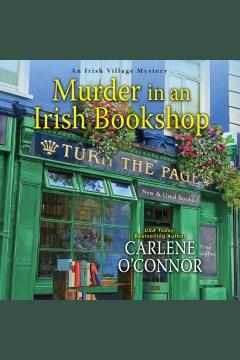 Murder at an Irish bookshop [electronic resource] / Carlene O'connor.