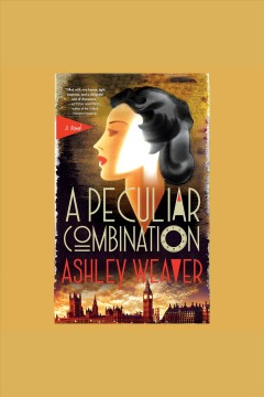 A peculiar combination : an Electra McDonnell novel [electronic resource] / Ashley Weaver.