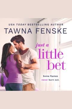 Just a little bet [electronic resource] / Tawna Fenske.
