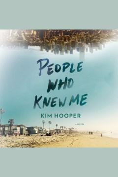 People who knew me [electronic resource] / Kim Hooper.