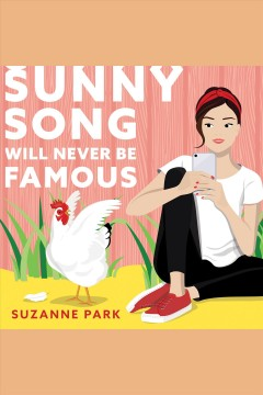 Sunny Song Will Never be Famous [electronic resource] / Suzanne Park.