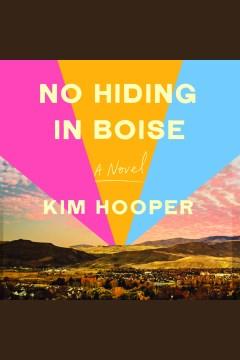 No hiding in Boise [electronic resource] / Kim Hooper.