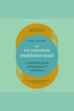 The no-nonsense meditation book : a scientist's guide to the power of meditation [electronic resource].