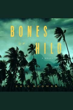 Bones of Hilo [electronic resource] / Eric Redman.