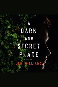 A dark and secret place [electronic resource] / Jen Williams.