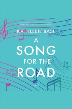 A song for the road [electronic resource] / Kathleen Basi.
