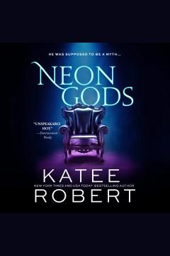 Neon gods [electronic resource] / Katee Robert.