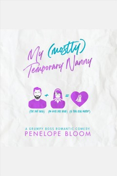 My (mostly) temporary nanny [electronic resource] / Penelope Bloom.