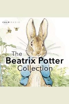The Beatrix Potter collection [electronic resource] / Beatrix Potter.