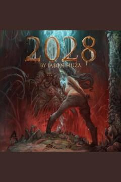 2028 [electronic resource] / Jason Huza.