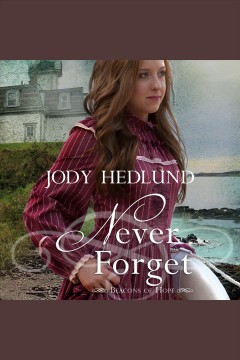 Never forget [electronic resource] / Jody Hedlund.