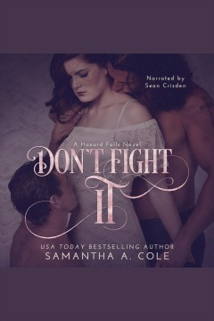 Don't fight it [electronic resource] / Samantha A. Cole.