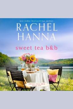 Sweet tea B&B [electronic resource] / Rachel Harris.