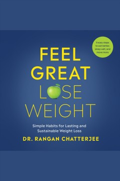 Feel great lose weight : long term, simple habits for lasting and sustainable weight loss [electronic resource].
