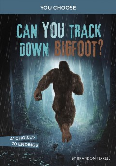Can you track down Bigfoot? / An Interactive Monster Hunt