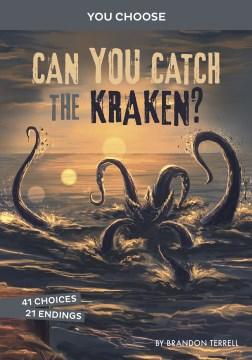 Can you catch the kraken? : an interactive monster hunt