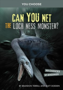 Can you net the Loch Ness Monster? : an interactive monster hunt
