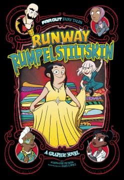 Runway Rumpelstiltskin : a graphic novel