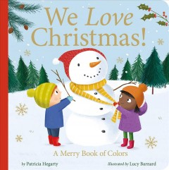 We love Christmas : a merry book of colors