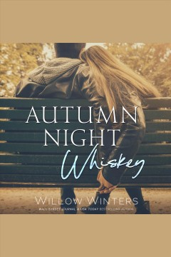Autumn night whiskey [electronic resource] / Willow Winters.