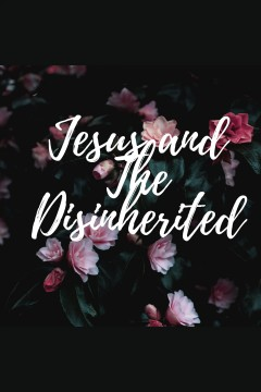 Jesus and the disinherited [electronic resource] / Howard Thurman.