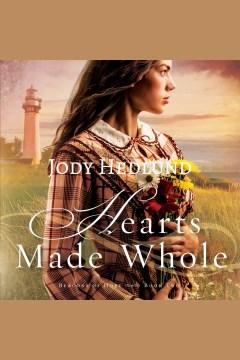 Hearts made whole [electronic resource] / Jody Hedlund.